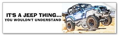its_a_jeep_thing_you_wouldnt_understand_bumper_sticker-p128793788749783100en8y3_400